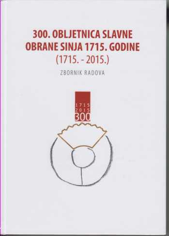 300. obljetnica slavne obrane Sinja 1715. godine (1715. - 2015.)