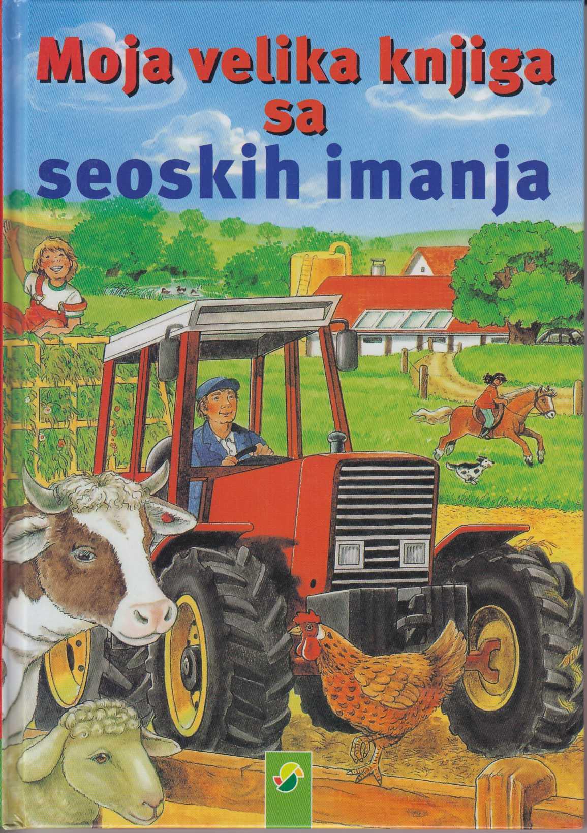 Moja velika knjiga sa seoskih imanja